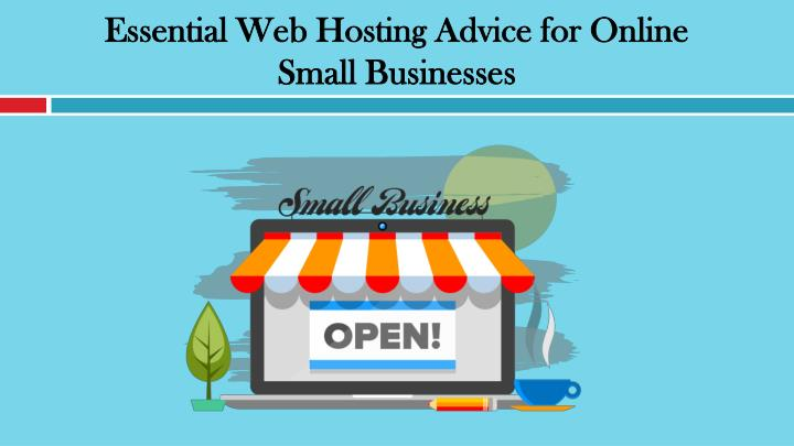 essential web hosting advice for online small businesses n.