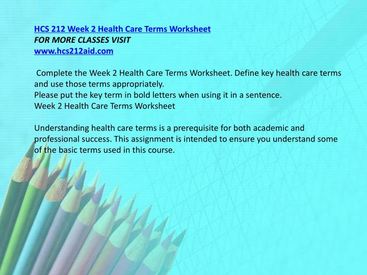 hcs212r4 week4 health care terms worksh Free medicine and health worksheets wouldn't it be awful to get sick in a foreign country and not be able to communicate with the doctor or hospital staff this worksheet includes different questions about health it is appropriate for speaking classes.