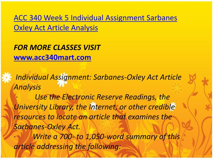 sarbanes oxley act article essay Sarbanes-oxley act word count: 720 approx pages: 3 save essay the sarbanes - oxley act of 2002 was signed into law in july 2002 it makes the most significant changes in corporate governance since the securities act of 1933 and the securities exchange act of 1934.