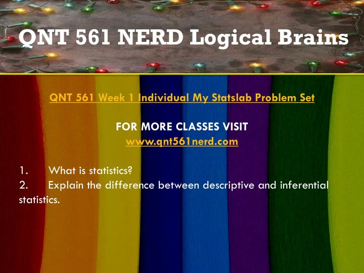 qnt 561 week 6 ppt presentation Create a 7- to 10-slide microsoft® powerpoint® presentation accompanying your report and include detailed speaker's notes format your paper and presentation consistent with apa guidelines research and educate yourself the vast array of the scholarships that are available to you as a college student.