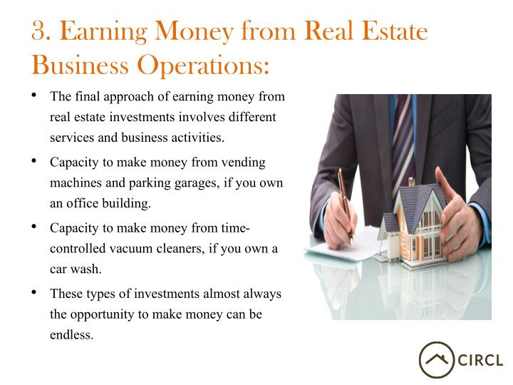 3. Earning Money from Real Estate Business Operations: