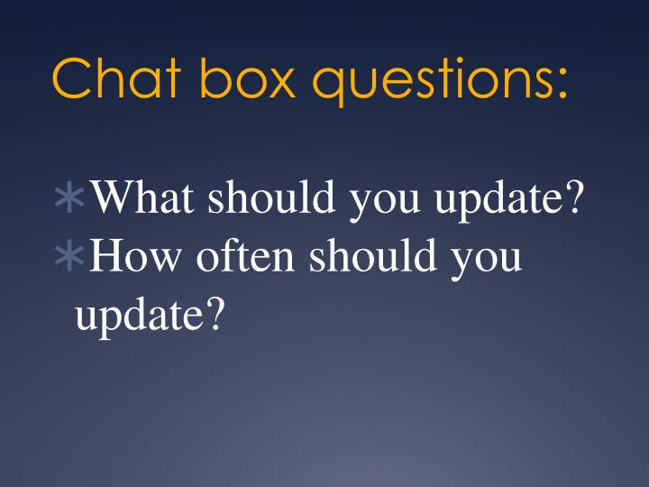 Chat box questions: