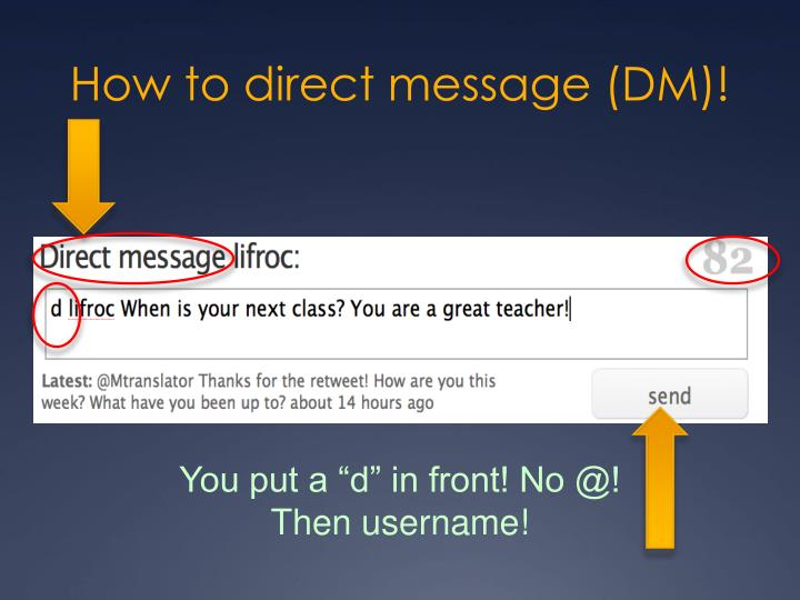 How to direct message (DM)!