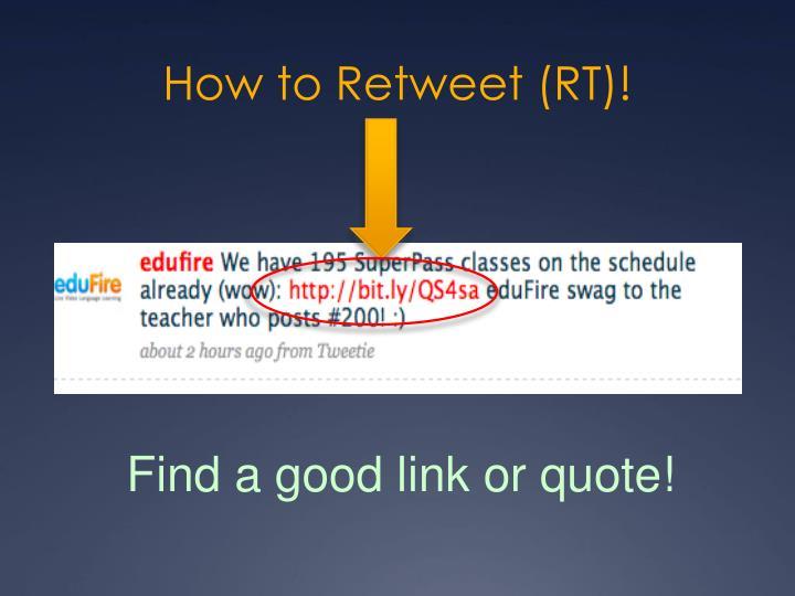 How to Retweet (RT)!
