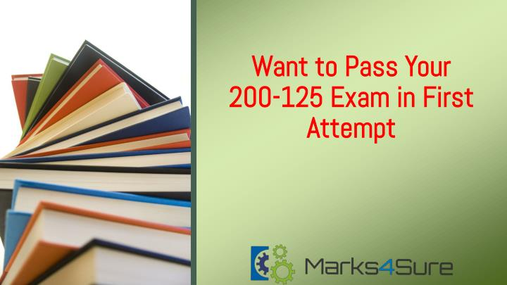 want to pass your 200 125 exam in first attempt n.