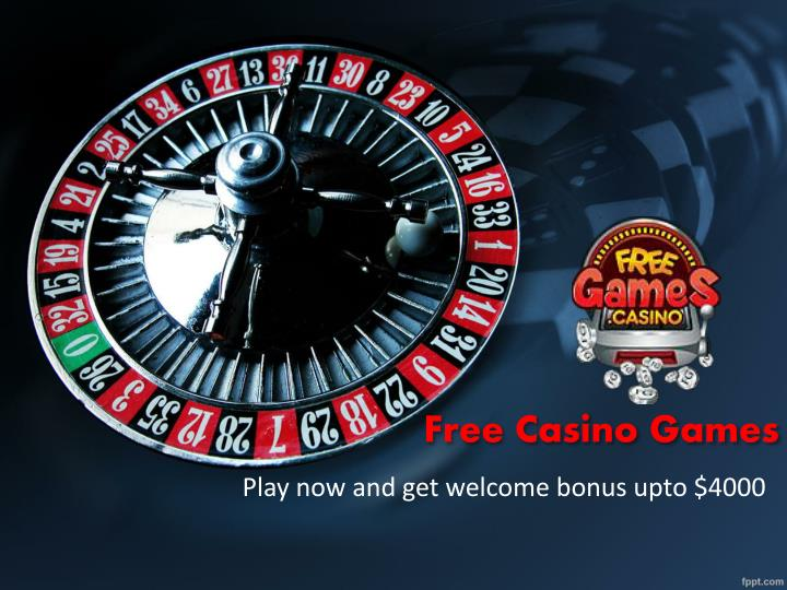 Ppt Free Casino Games Play To Get Huge Welcome Bonus Powerpoint Presentation Id 7481306