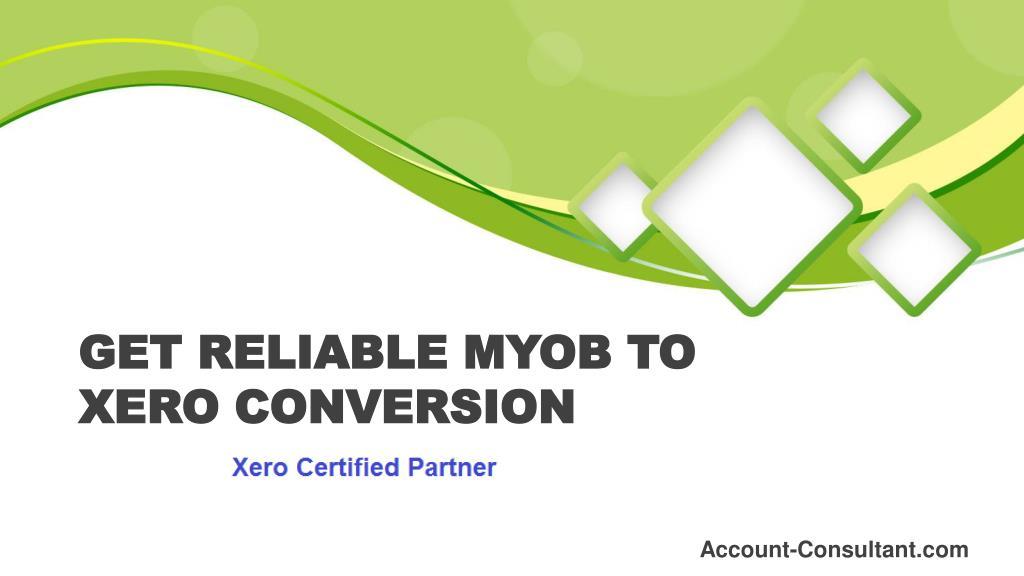 Ppt Myob To Xero Migration Australia Account Consultant