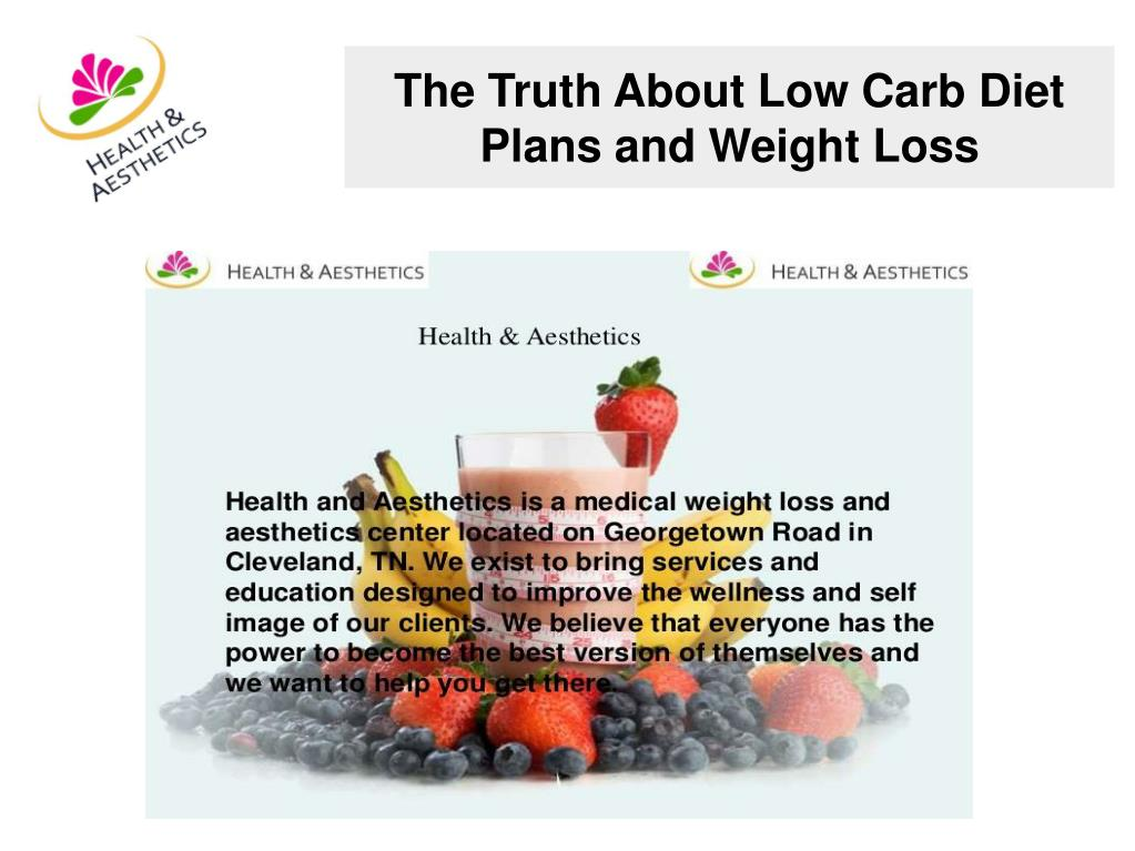 Ppt The Truth About Low Carb Diet Plans And Weight Loss Powerpoint
