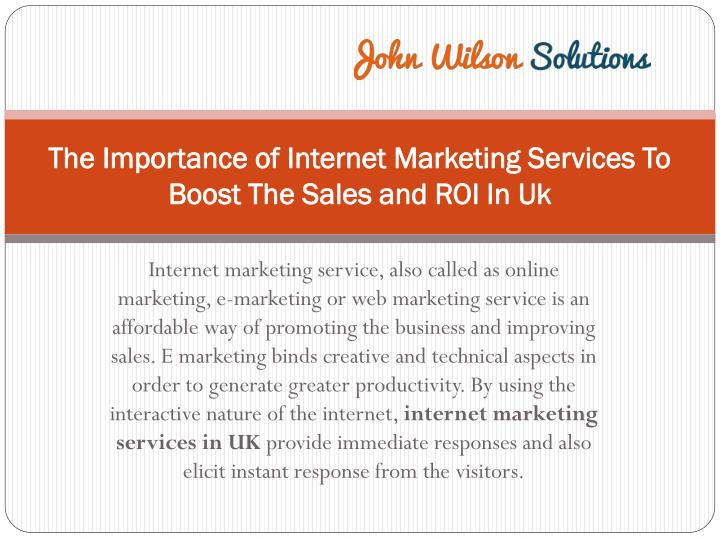 the importance of internet marketing services to boost the sales and roi in uk n.