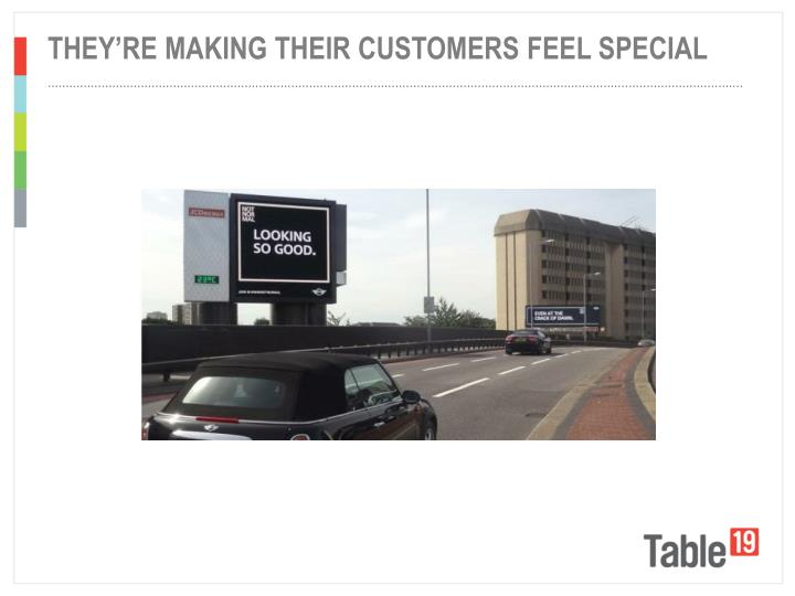 THEY'RE MAKING THEIR CUSTOMERS FEEL SPECIAL
