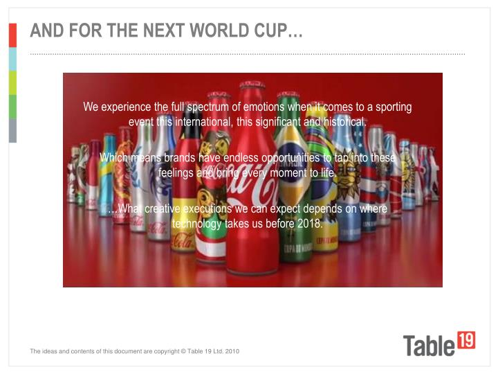 And for the next world cup…