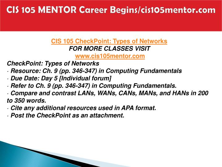 cis 105 types of networks - cis 105 fall 2014 survey of instructor's mcc email: jonrager@mesaccedu or jon2045828@maricopaedu describe common uses of networks 4.