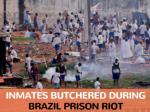 detainees butchered amid brazil jail riot