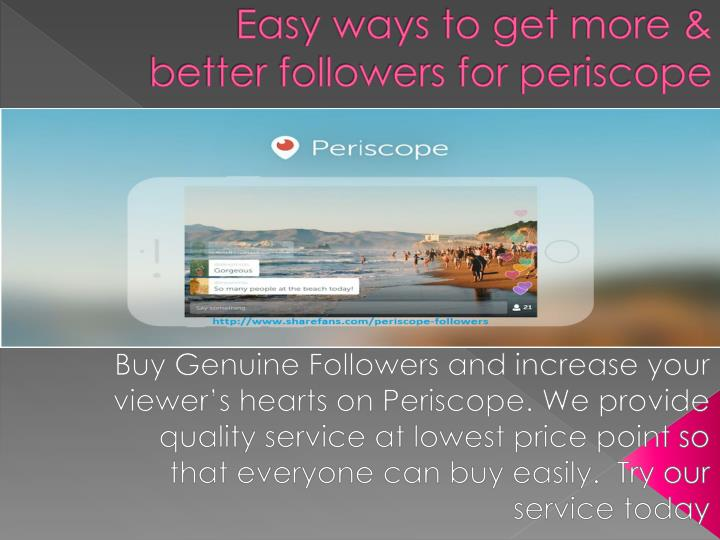 easy ways to get more better followers for periscope n.