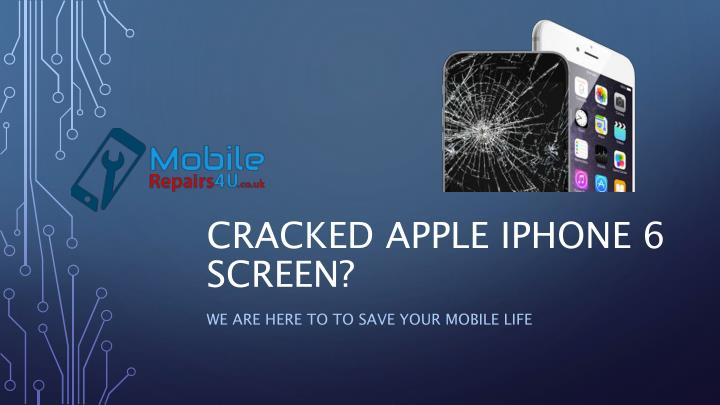 f59219023911e7 Best Apple iPhone 6 broken screen, camera and battery Repair Services -  PowerPoint PPT Presentation