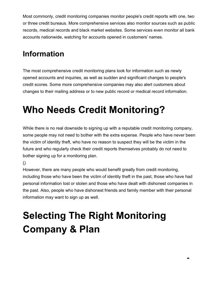 Most commonly, credit monitoring companies monitor people's credit reports with one, two