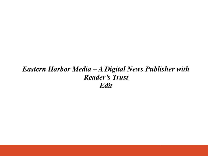 Eastern Harbor Media – A Digital News Publisher with Reader's Trust