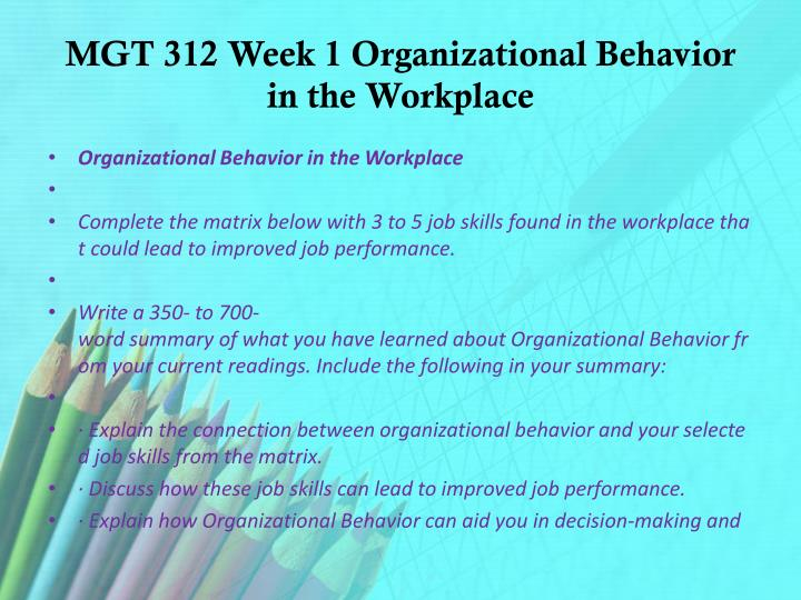 my discussion board on organizational behavior Effective management of organizational behavior would thus result into effective and efficient realization of organizational goals and objectives (mcshane & von, 2010)moreover, the skills developed should focus on the goals and objectives that the organization aims at achieving.