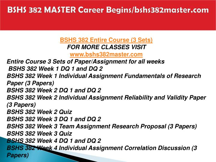fundamentals of research bshs 382 Bshs 382 week 3 research proposal bshs 382 week 1 fundamentals of research paper not rated $ 888 add to cart bshs 382 week 2 reliability and validity paper.