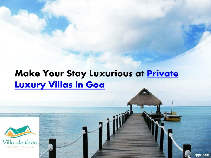 make your stay luxurious at private luxury villas in goa n.
