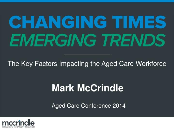 Aged care conference mark mc crindle 2014