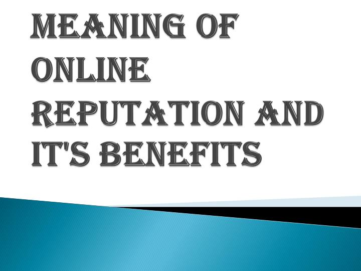 meaning of online reputation and it s benefits n.