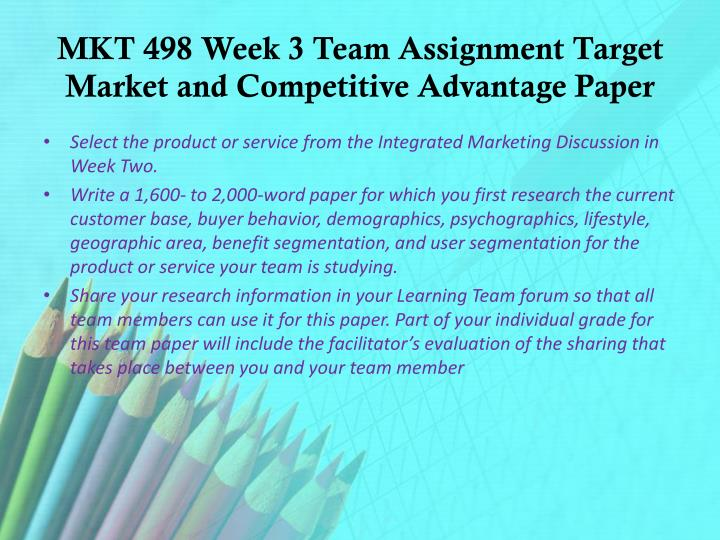 mkt 598 week 2 team assignment The assignment e help learning team gives you the best competitive edge in examinations we also provide quick help like mgt 598 week 2 consulting plan, part 1 steeple analysis & balanced scorecard our tutorial store help student to.