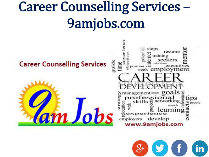 career counselling services 9amjobs com n.