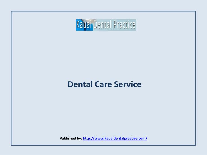 dental care service published by http www kauaidentalpractice com n.