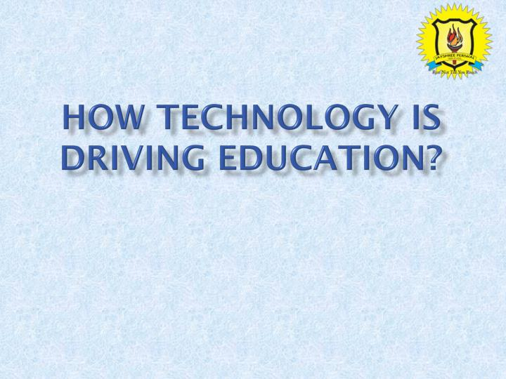how technology is driving education n.
