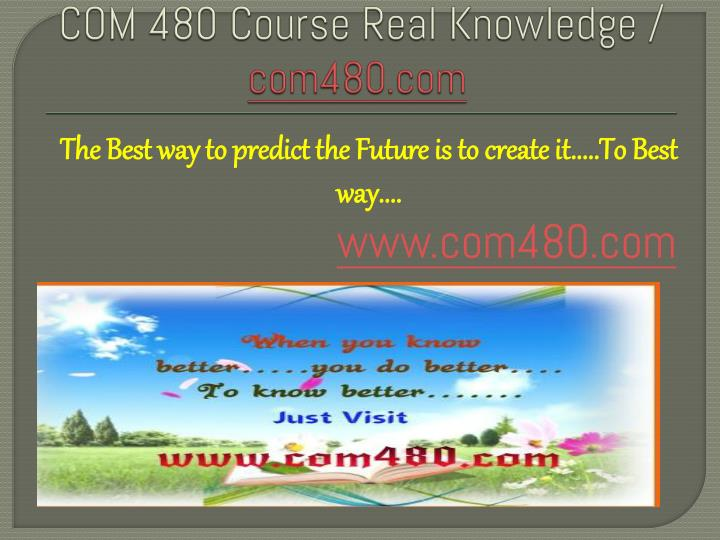 com 480 course real knowledge com480 com n.