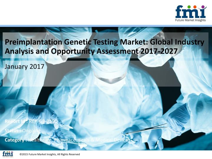 preimplantation genetic testing market global n.
