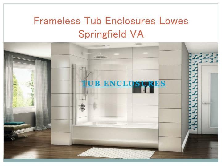 PPT - Frameless Tub Enclosures Lowes Springfield VA PowerPoint ...