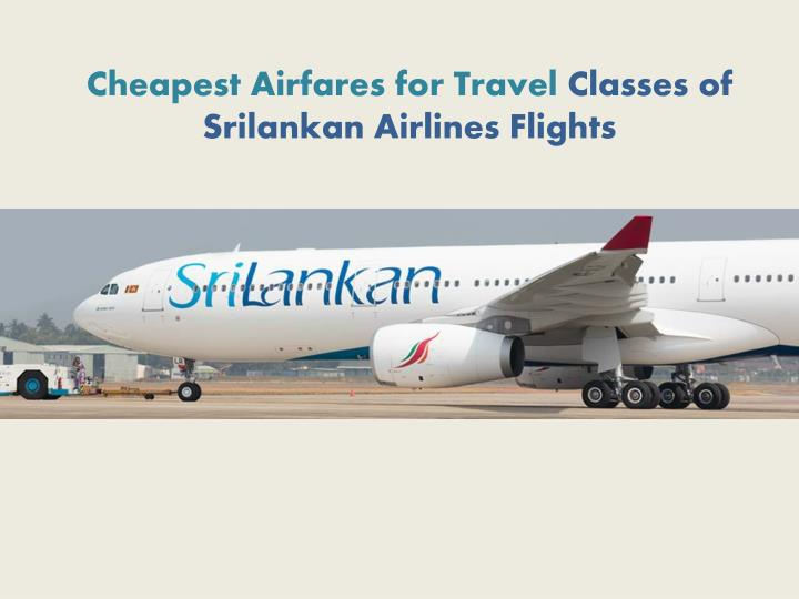 cheapest airfares for travel classes of srilankan airlines flights n.