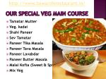 our special veg main course