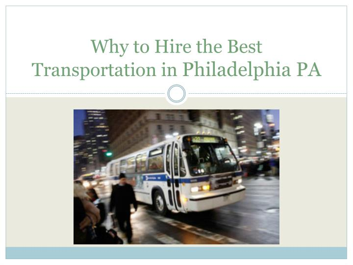 why to hire the b est transportation in philadelphia pa n.