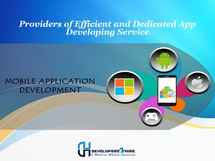 providers of efficient and dedicated app developing service n.