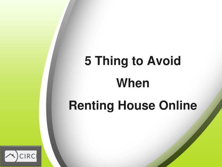 5 thing to avoid when renting house online n.