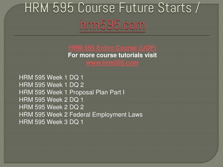 hrm 595 For private tutoring mail us at writing@devryfinalexamscom let's talk +1 (781) 656-7669.