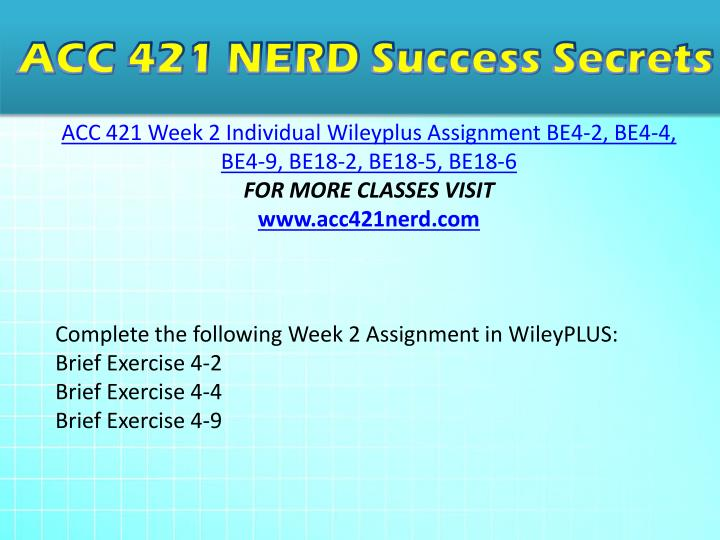 acc 421 Acc 421 week 5 wileyplus assignment acc 421 week 5 wileyplus assignment acc 421 week 5 wileyplus assignment acc 421 week 5 wileyplus assignment acc 421 week 5 wileyplus assignment complete the following assignments in wileyplus: exercise 6-1 exercise 6-3 (part level submission) exercise 6-6 (part.