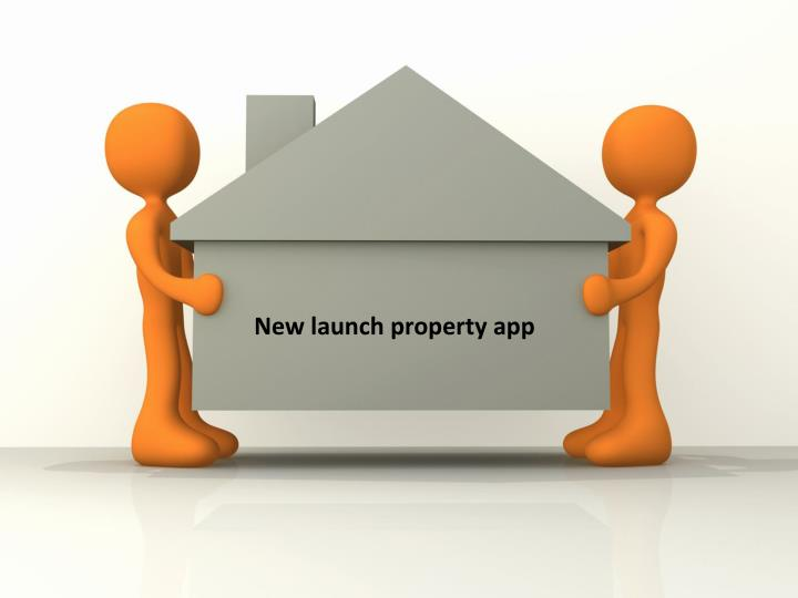 new launch property app n.