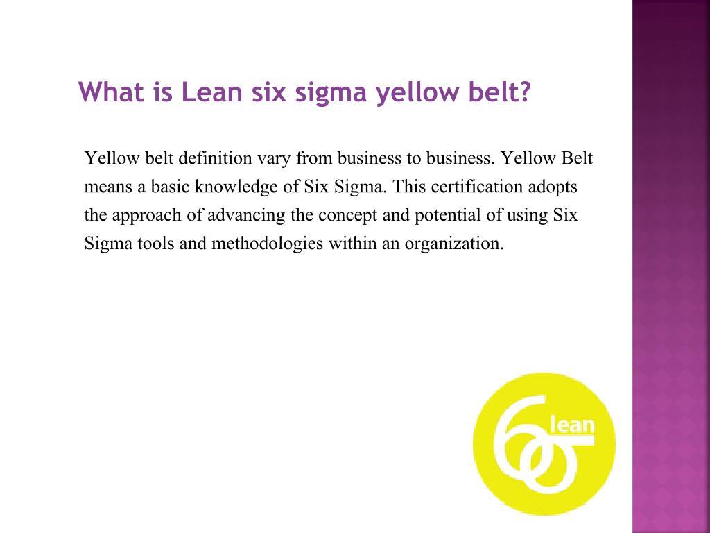 PPT - Six Sigma Yellow Belt Certification PowerPoint