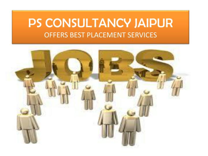 ps consultancy jaipur offers best placement services n.