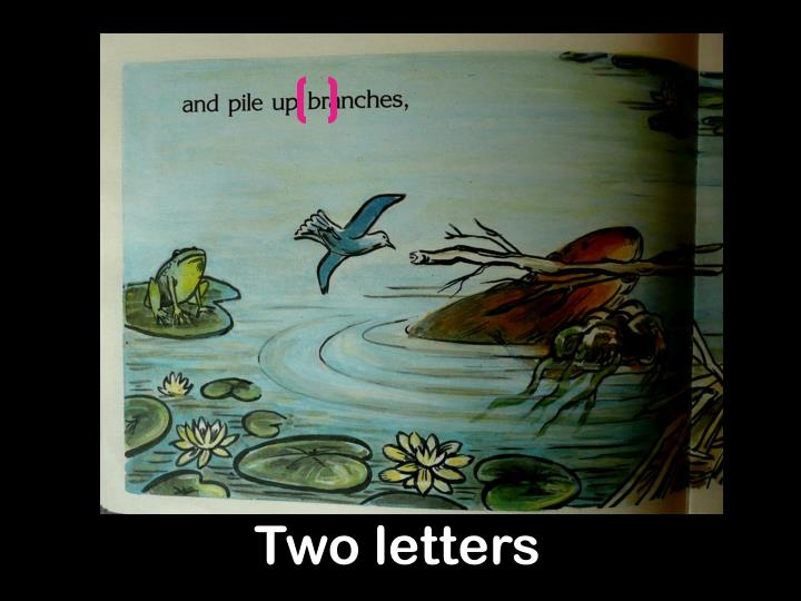 Two letters