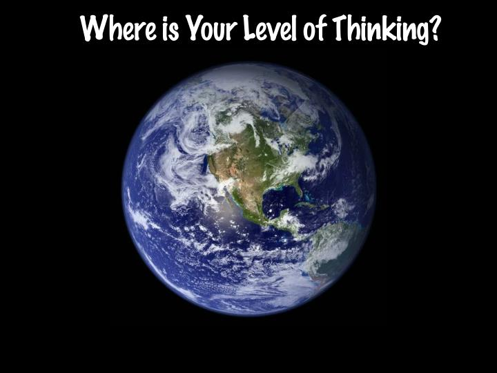 A Where is Your Level of Thinking?