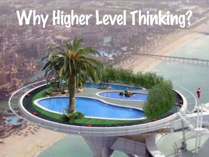 Why higher level thinking