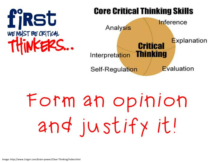 critical thinking reasoning and inference Critical thinking is required when using the nursing process, assess pt needs, collect information, define nursing diagnosis, plan care by determining priorities, set goals and outcomes, collaboration, deliver and evaluate interventions.
