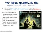 text based answers w tbe requires us to read