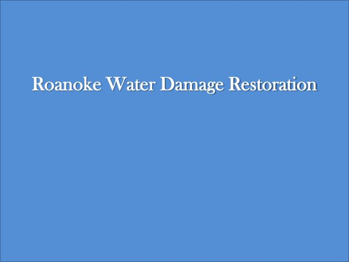 roanoke water damage restoration roanoke water n.