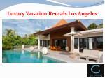 luxury vacation rentals los angeles